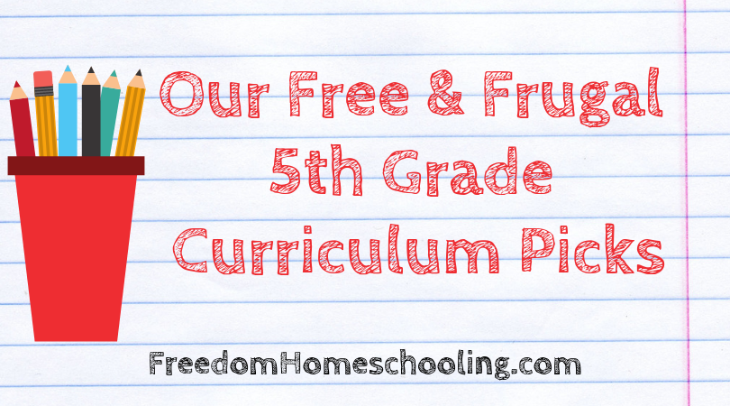 Our Free & Frugal 5th Grade Curriculum Picks