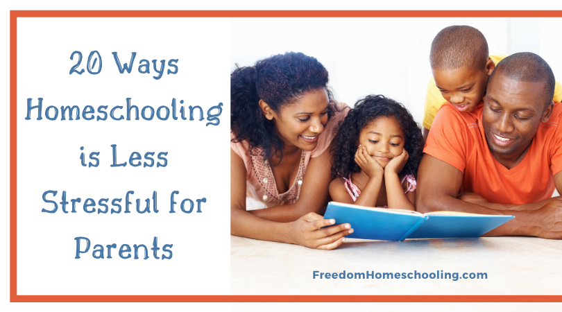 20 Ways Homeschooling is Less Stressful for Parents