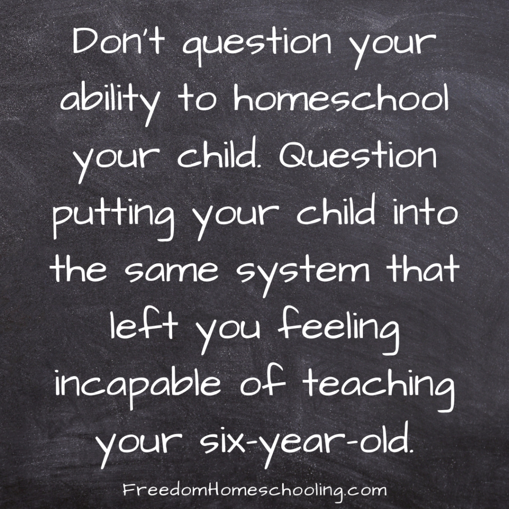 Don't question your ability to homeschool.