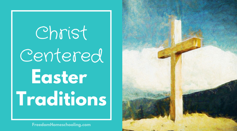 Christ Centered Easter Traditions