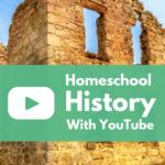 Homeschool History With YouTube