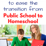 12 Tips to Ease the Transition from Public School to Homeschool