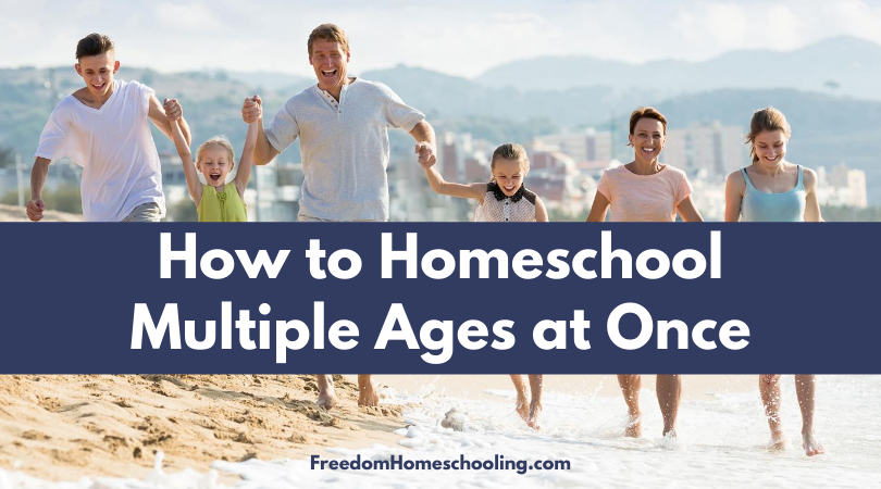 how to homeschool multiple ages at once