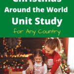How to create a Christmas around the world unit study