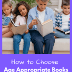 How to Choose Age Appropriate Books for Your Children